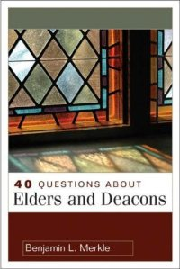 0004464_40_questions_about_elders_and_deacons